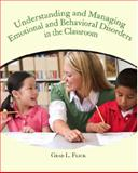 Understanding and Managing Emotional and Behavior Disorders in the Classroom, Flick, Grad L., 0130417130
