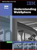 Understanding Websphere : A Manager's Guide, Martin, Jack and Martin, Patricia, 0131407139