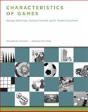Characteristics of Games, George Skaff Elias and Richard Garfield, 026201713X