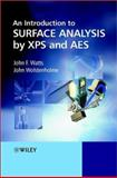 An Introduction to Surface Analysis by XPS and AES, Watts, John F. and Wolstenholme, John, 0470847131