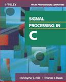 Signal Processing in C, Reid, Christopher E. and Passin, Thomas B., 0471527130
