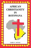 African Christianity in Botswana, James Amanze, 0869227130