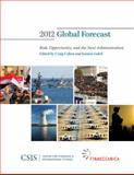 Global Forecast 2012 : Risk, Opportunity, and the Next Administration, , 0892067136