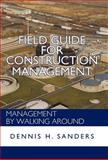 Field Guide for Construction Management, Dennis Sanders, 1462067131
