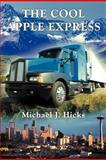 The Cool Apple Express, Michael J. Hicks, 1467877131