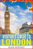 Visitor's Guide to London, Blair Howard, 1495287130