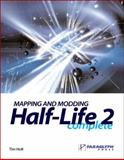 Mapping and Modding Half-Life 2 Complete, Holt, Tim, 1933097132