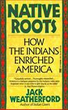 Native Roots, Jack Weatherford, 0449907139