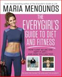 The Everygirl's Guide to Diet and Fitness, Maria Menounos, 0804177139