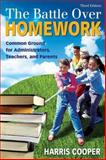The Battle over Homework : Common Ground for Administrators, Teachers, and Parents, Cooper, Harris, 1412937132