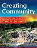 Creating Community : An Action Plan for Parks and Recreation, California Park and Recreation Society Staff, 0736067140