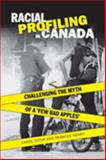 Racial Profiling in Canada : Challenging the Myth of 'a Few Bad Apples', Tator, Carol and Henry, Frances, 0802087140