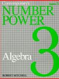 Number Power 3 : Algebra: The Real World of Adult Math, Mitchell, Robert, 0809257149