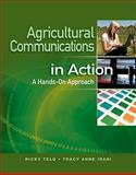 Agricultural Communications in Action : A Hands-On Approach, Telg, Ricky and Irani, Tracy Anne, 1111317143
