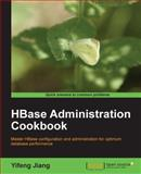 HBase Administration Cookbook, Y. Jiang, 1849517142