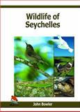 Wildlife of Seychelles, John Bowler, 1903657148