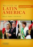 Politics of Latin America : The Power Game, Vanden, Harry E. and Prevost, Gary, 0199797145