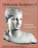 Hellenistic Sculpture II : The Styles of Ca. 200-100 B. C., Ridgway, Brunilde Sismondo, 0299167143
