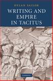 Writing and Empire in Tacitus, Sailor, Dylan, 0521297141