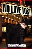No Love Lost, Patrick Brassell, 1462627145