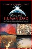 RaíCes de la Humanidad, Esteban Guzmán Leyva, 1463307144