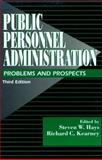 Public Personnel Administration : Problems and Prospects, Steven W. Hays, Richard C. Kearney, 0130377147