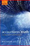 Accountants' Truth : Knowledge and Ethics in the Financial World, Gill, Matthew, 0199547149
