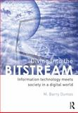 Diving into the Bitstream, Barry M. Dumas, 041580714X
