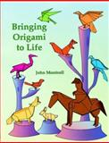 Bringing Origami to Life, John Montroll, 0486407144