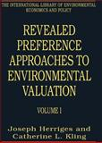 Revealed Preference Approaches to Environmental Valuation, Joseph Herriges and Catherine L. Kling, 0754627144