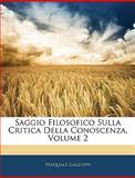 Saggio Filosofico Sulla Critica Della Conoscenza, Pasquale Galluppi, 1145127142