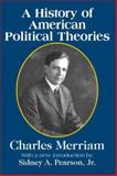 A History of American Political Theories, Pearson, Sidney A., Jr. and Merriam, Charles, 141280714X