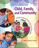 Child, Family, and Community : Family-Centered Early Care and Education, Gonzalez-Mena, Janet, 0132657147