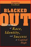 Blacked Out : Dilemmas of Race, Identity, and Success at Capital High, Fordham, Signithia, 0226257142