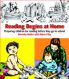 Reading Begins at Home, Second Edition : Preparing Children Before They Go to School, Butler, Dorothy and Clay, Marie M., 032501714X