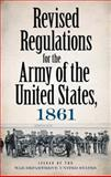 Revised Regulations for the Army of the United States 1861, War Department Staff, 0486497143
