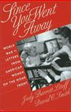 Since You Went Away : World War II Letters from American Women on the Home Front, , 0700607145