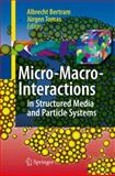Micro-Macro-Interactions : In Structured Media and Particle Systems, , 3540857141