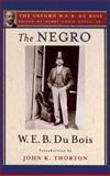 The Negro (the Oxford W. E. B. du Bois), W. E. B. Du Bois, John K. Thorton, 0199387141