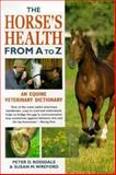 Horses Health from A to Z, Peter D. Rossdale and Susan M. Wreford, 0715307142