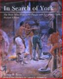 In Search of York : The Slave Who Went to the Pacific with Lewis and Clark, Betts, Robert B., 0870817140