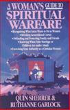 A Woman's Guide to Spiritual Warfare, Garlock, Ruthanne and Sherrer, Quin, Sr., 0892837144