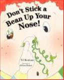 Don't Stick a Bean up Your Nose!, Tj Benham, 0983397147