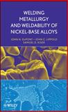 Welding Metallurgy and Weldability of Nickel-Base Alloys, Lippold, John C. and DuPont, John N., 0470087145