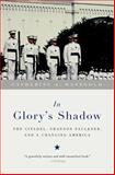 In Glory's Shadow, Catherine S. Manegold, 0679767142