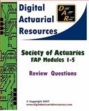 Digital Actuarial Resources : FAP Exam 1 Practice Test Questions, Digital Actuarial Resources, 097980714X