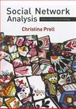 Social Network Analysis : History, Theory and Methodology, Prell, Christina, 1412947146