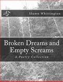 Broken Dreams and Empty Screams, Shawn Whittington, 1497577144