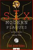 Six Modern Plagues and How We Are Causing Them, Mark Jerome Walters, 1559637145