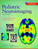 Pediatric Neuroimaging, Barkovich, A. James and Raybaud, Charles, 1605477141